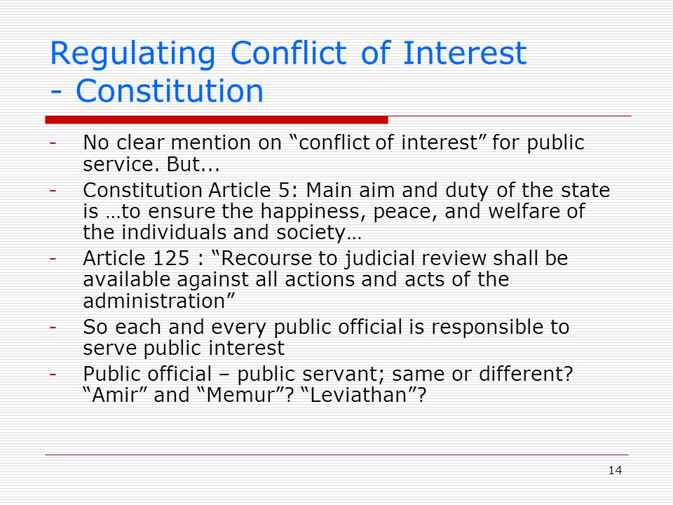 14 Regulating Conflict of Interest - Constitution -No clear mention on conflict of interest for public service.