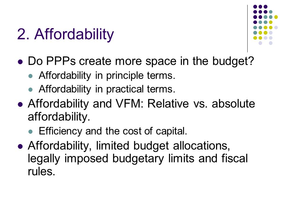 In all three cases the budgetary limit may be main reason why government might want to get projects off its books.