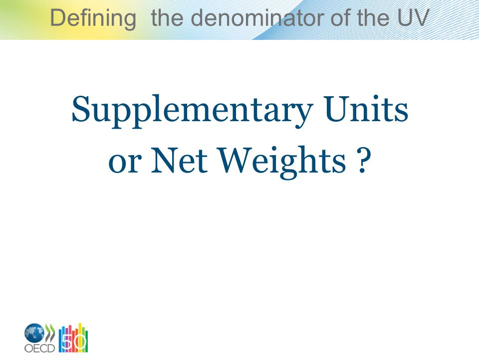 Defining the denominator of the UV Supplementary Units or Net Weights