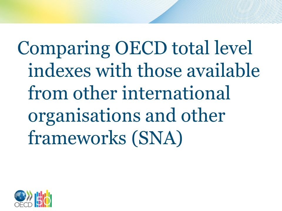 Comparing OECD total level indexes with those available from other international organisations and other frameworks (SNA)