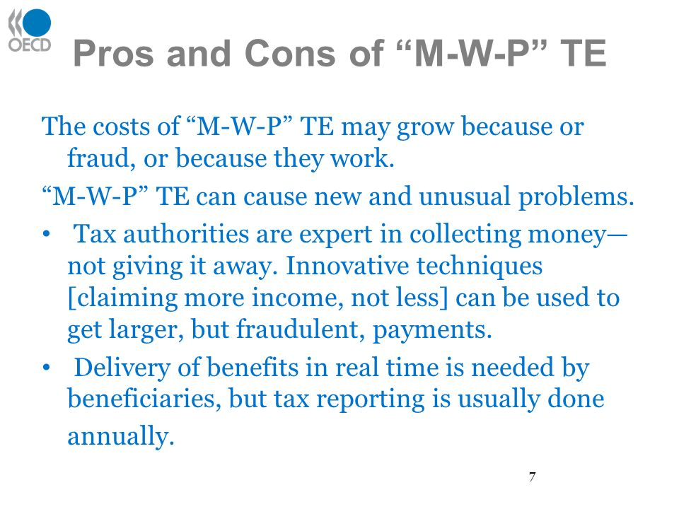 Pros and Cons of M-W-P TE The costs of M-W-P TE may grow because or fraud, or because they work.