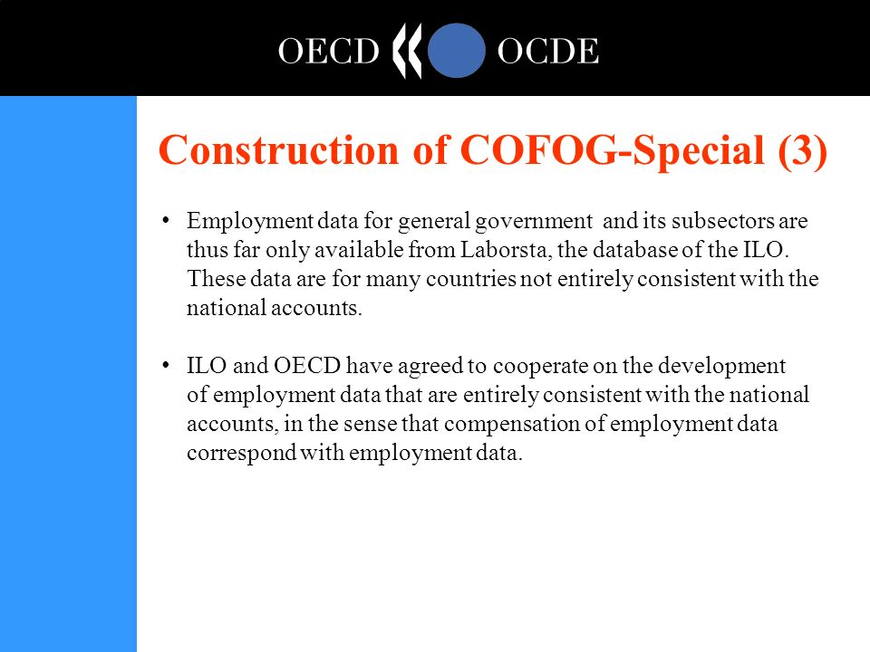 Construction of COFOG-Special (3) Employment data for general government and its subsectors are thus far only available from Laborsta, the database of the ILO.