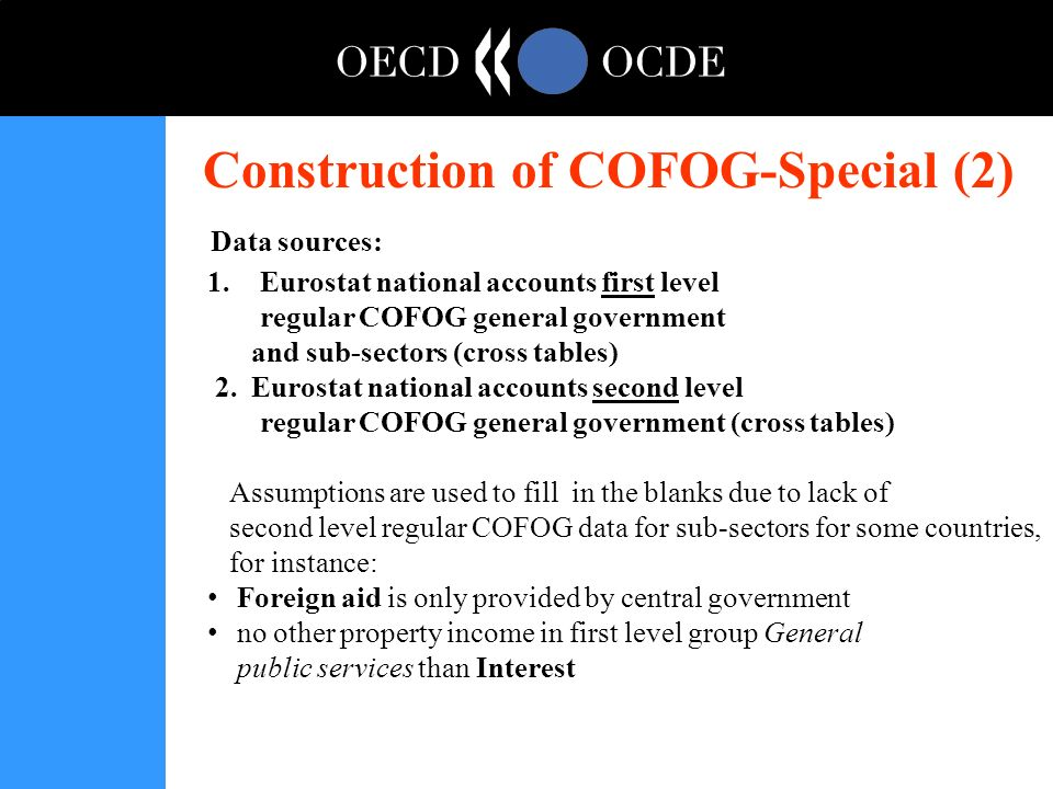 Construction of COFOG-Special (2) Data sources: 1.Eurostat national accounts first level regular COFOG general government and sub-sectors (cross tables) 2.
