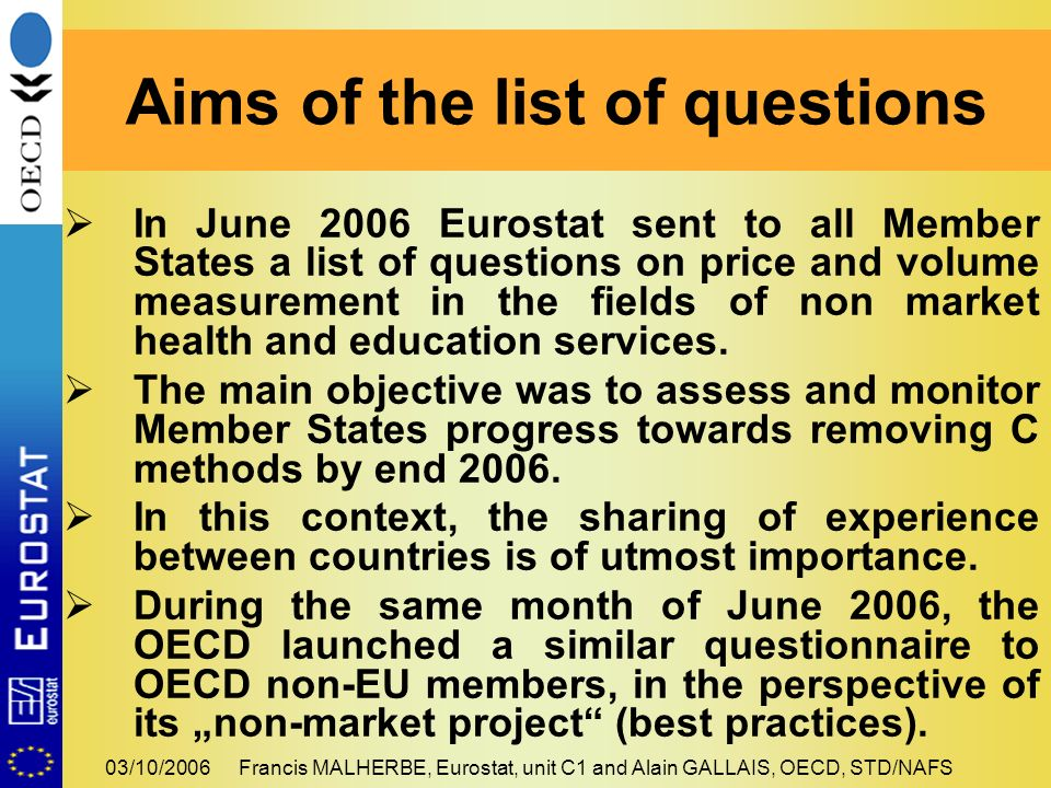 03/10/2006Francis MALHERBE, Eurostat, unit C1 and Alain GALLAIS, OECD, STD/NAFS In June 2006 Eurostat sent to all Member States a list of questions on