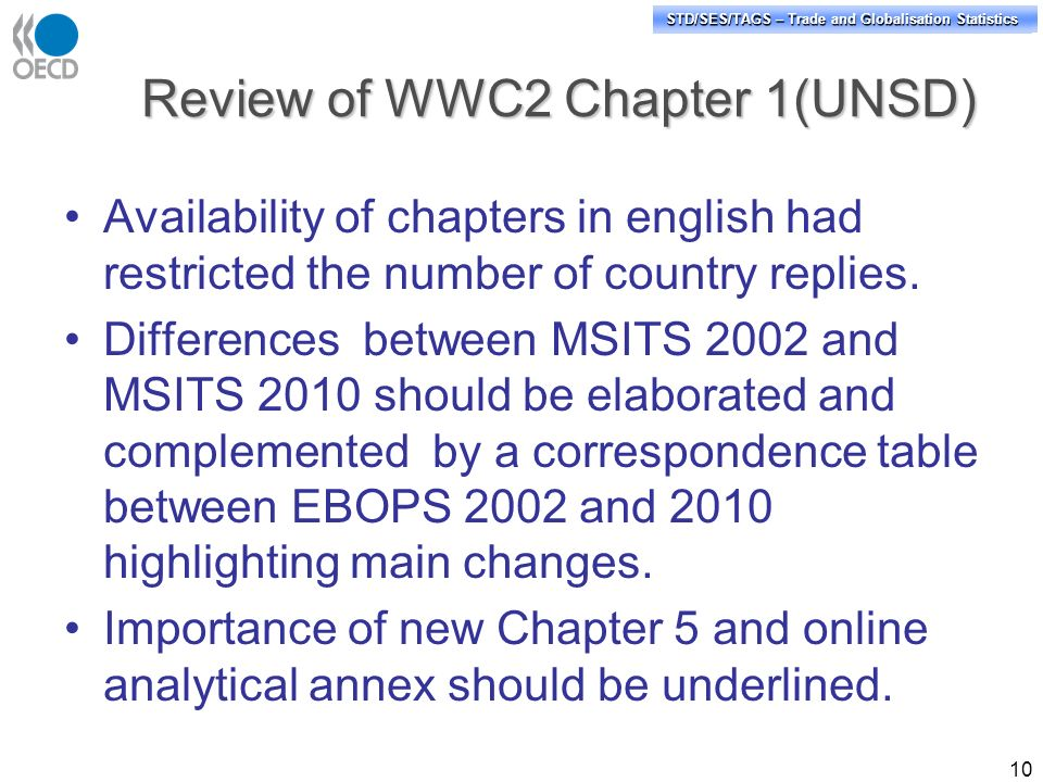 STD/PASS/TAGS – Trade and Globalisation Statistics STD/SES/TAGS – Trade and Globalisation Statistics Review of WWC2 Chapter 1(UNSD) Availability of chapters in english had restricted the number of country replies.