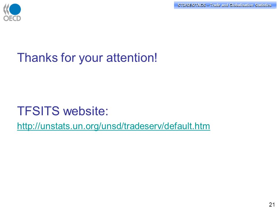 STD/PASS/TAGS – Trade and Globalisation Statistics STD/SES/TAGS – Trade and Globalisation Statistics Thanks for your attention.