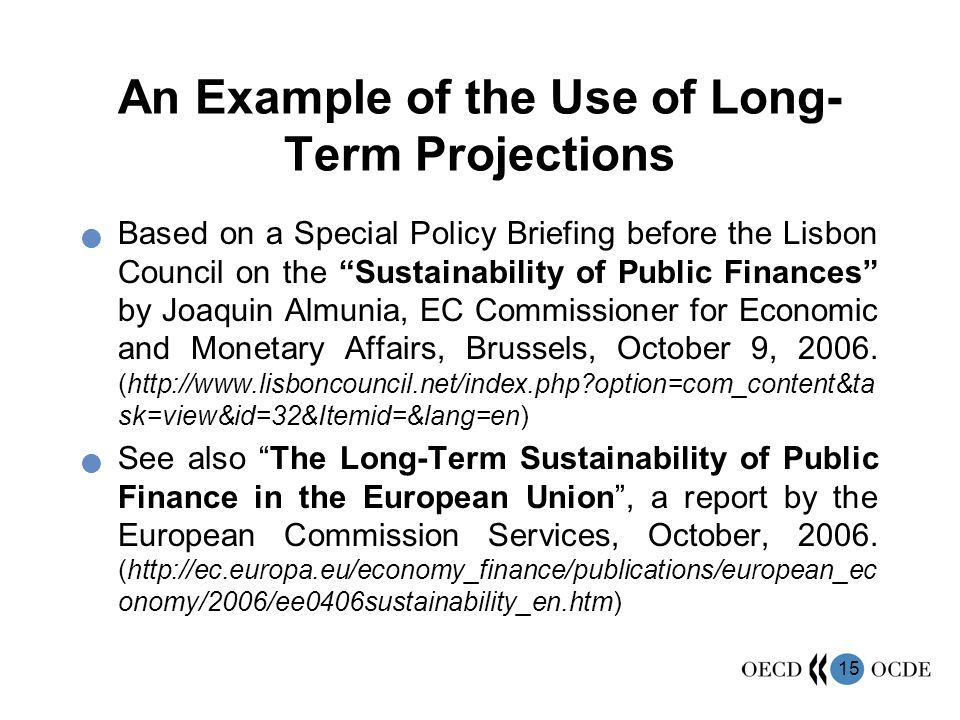 15 An Example of the Use of Long- Term Projections Based on a Special Policy Briefing before the Lisbon Council on the Sustainability of Public Financ