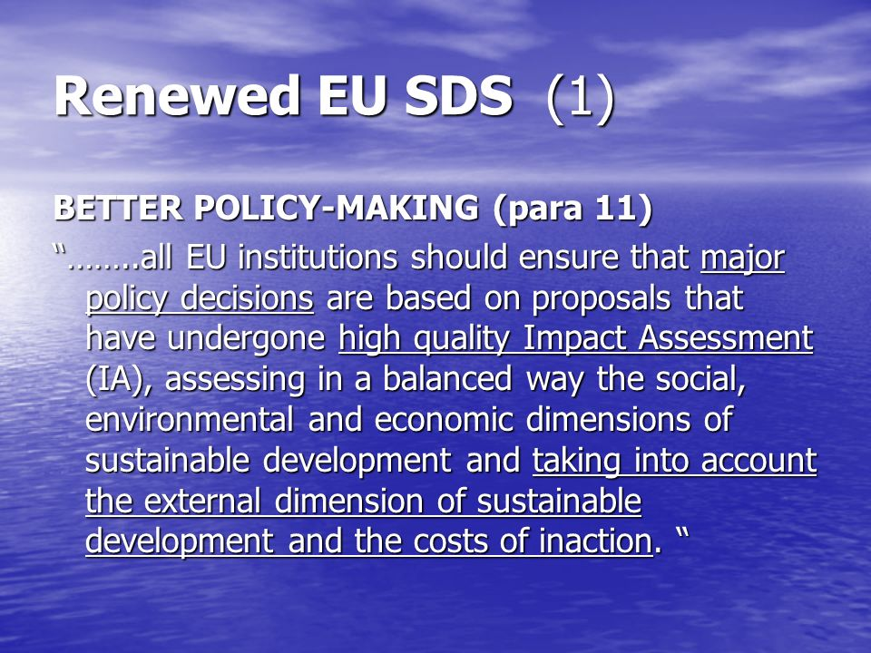 SDI framework (source: EUROSTAT-Pascal Wolff) Economic Development (Lisbon) Poverty and Social Exclusion Ageing society Public Health Climate Change and Energy Management of Natural Resources Transport EU SDS (2001) Sustainable Production and Consumption Good Governance WSSD Global Partnership Ext.
