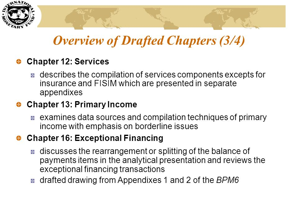Overview of Drafted Chapters (3/4) Chapter 12: Services describes the compilation of services components excepts for insurance and FISIM which are pre