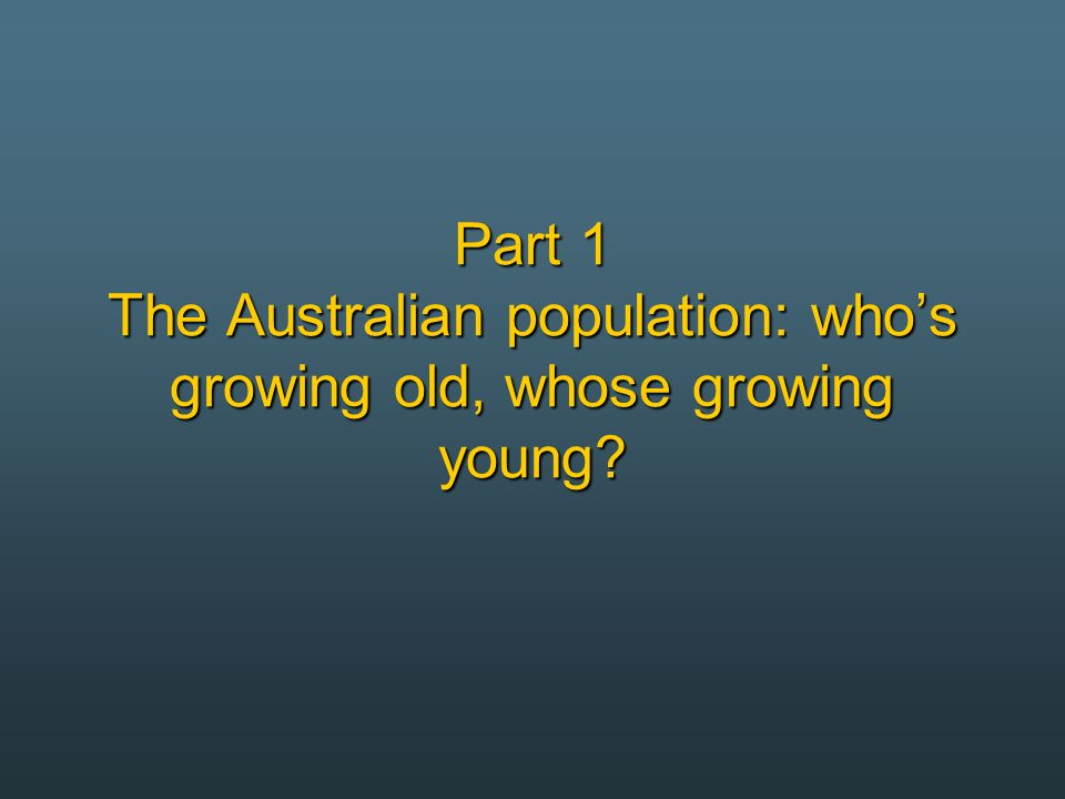 Australia: Growing old and growing young
