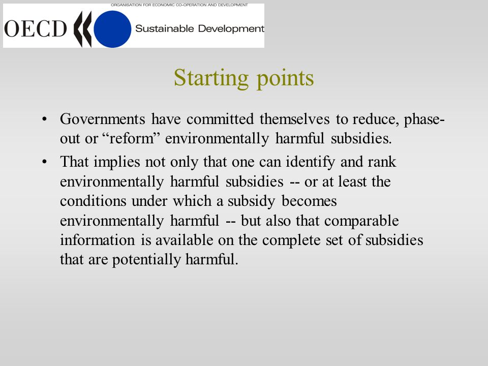 Subsidy measurement and classification: developing a common framework Workshop on Environmentally Harmful Subsidies, Paris, 7-8 November 2002 Ronald S