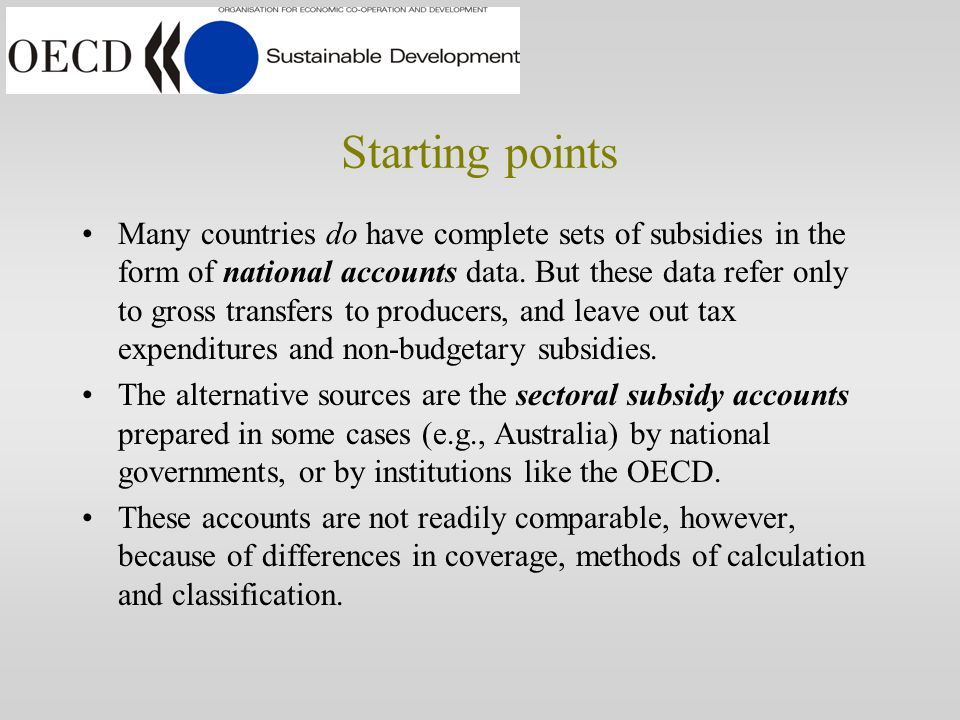 Starting points Governments have committed themselves to reduce, phase- out or reform environmentally harmful subsidies.