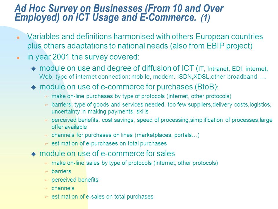 Ad Hoc Survey on Businesses (From 10 and Over Employed) on ICT Usage and E-Commerce.