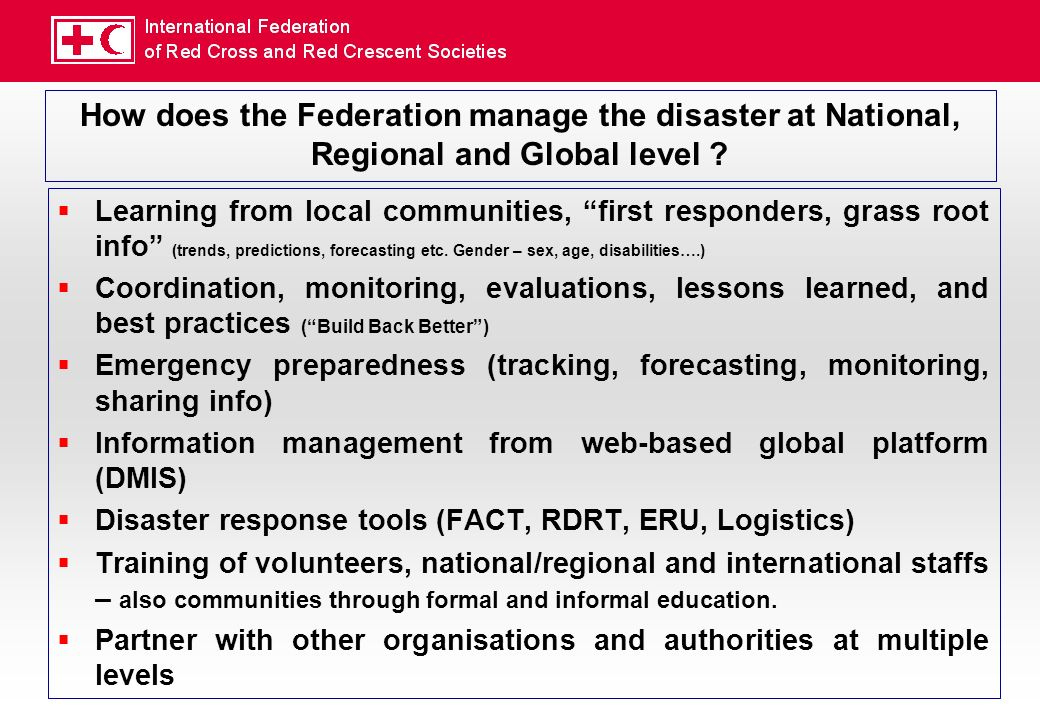 How does the Federation manage the disaster at National, Regional and Global level .