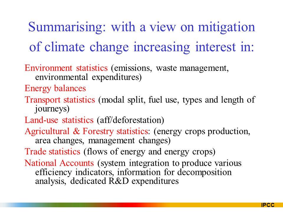 IPCC Environment statistics (emissions, waste management, environmental expenditures) Energy balances Transport statistics (modal split, fuel use, typ