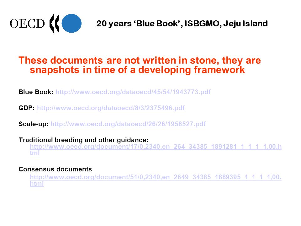 20 years Blue Book, ISBGMO, Jeju Island These documents are not written in stone, they are snapshots in time of a developing framework Blue Book: http
