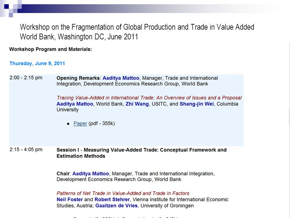 Workshop on the Fragmentation of Global Production and Trade in Value Added World Bank, Washington DC, June 2011