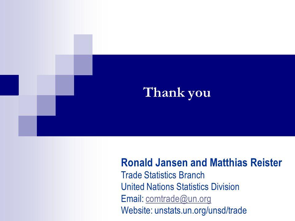 Thank you Ronald Jansen and Matthias Reister Trade Statistics Branch United Nations Statistics Division Email: comtrade@un.org Website: unstats.un.org/unsd/tradecomtrade@un.org