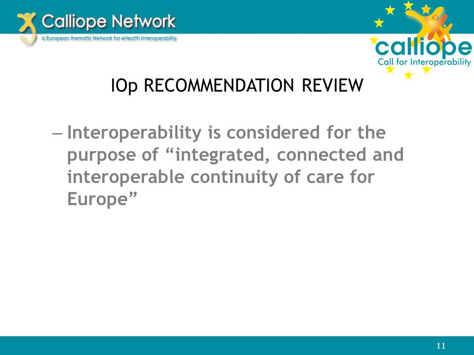 11 IOp RECOMMENDATION REVIEW – Interoperability is considered for the purpose of integrated, connected and interoperable continuity of care for Europe
