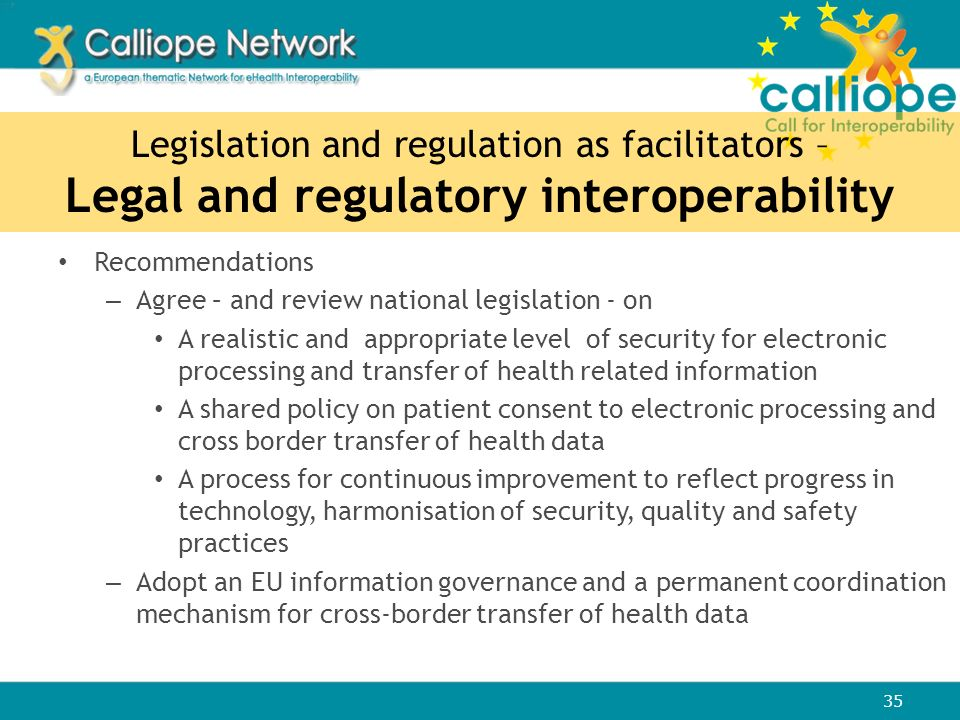 Legislation and regulation as facilitators – Legal and regulatory interoperability Recommendations – Agree – and review national legislation - on A re