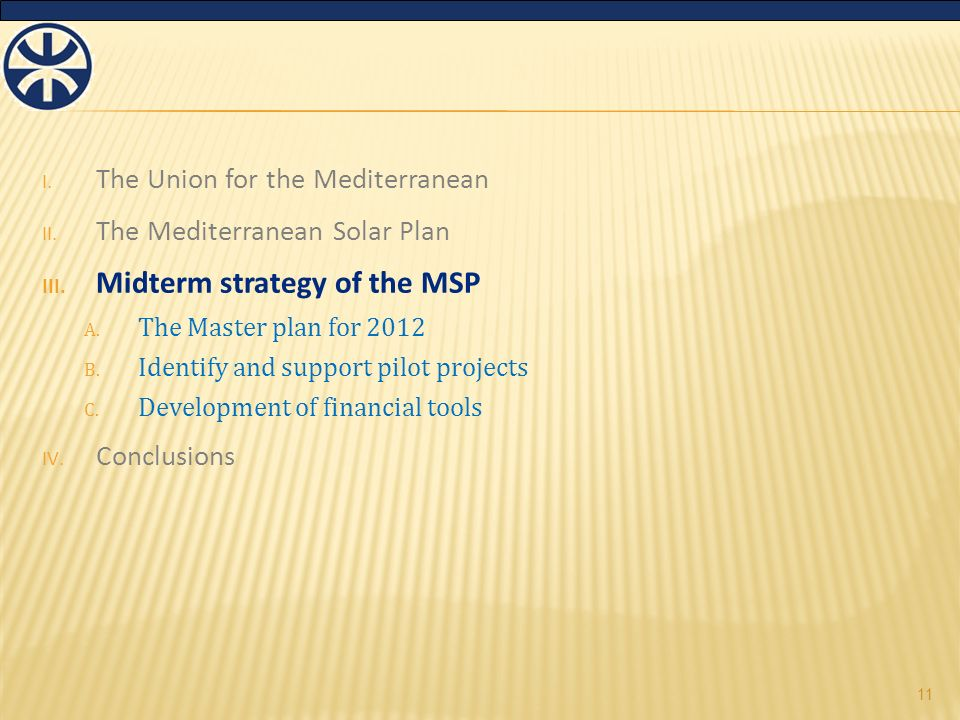 I. The Union for the Mediterranean II. The Mediterranean Solar Plan III.