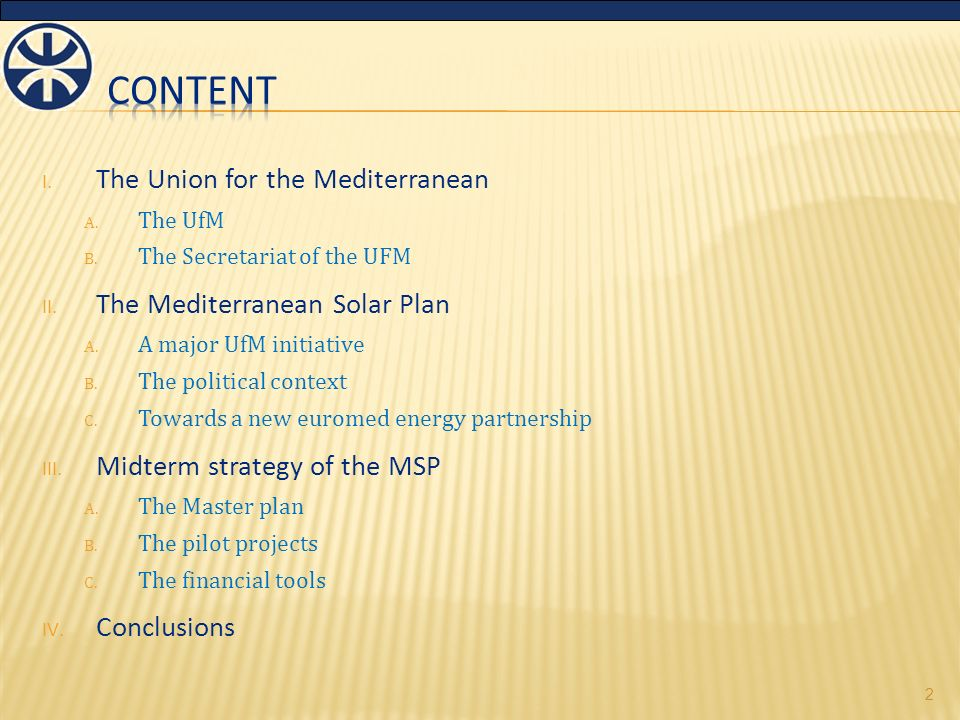 I.The Union for the Mediterranean A. The UfM B. The Secretariat of the UFM II.
