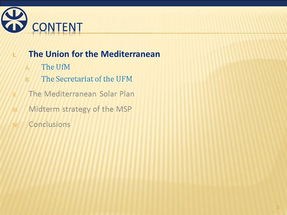 I. The Union for the Mediterranean A. The UfM B.