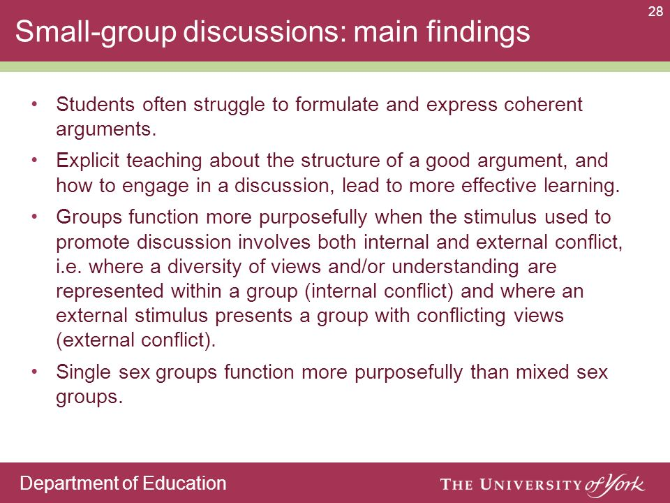 Department of Education 28 Small-group discussions: main findings Students often struggle to formulate and express coherent arguments. Explicit teachi