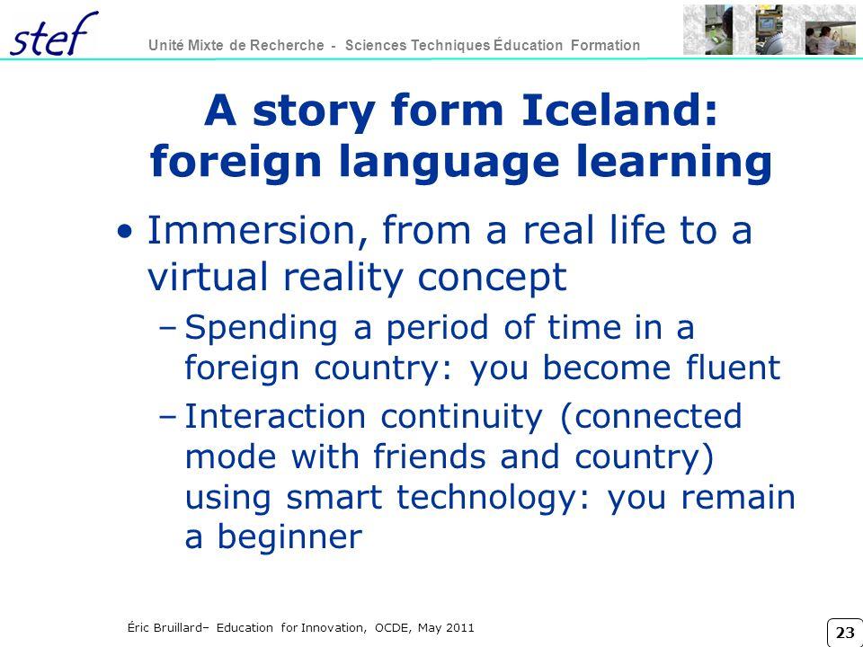 23 Unité Mixte de Recherche - Sciences Techniques Éducation Formation Éric Bruillard– Education for Innovation, OCDE, May 2011 A story form Iceland: f