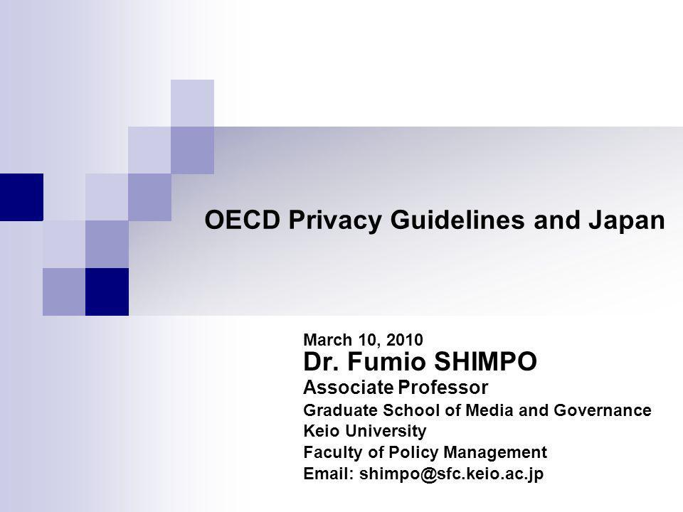 OECD Privacy Guidelines and Japan March 10, 2010 Dr.