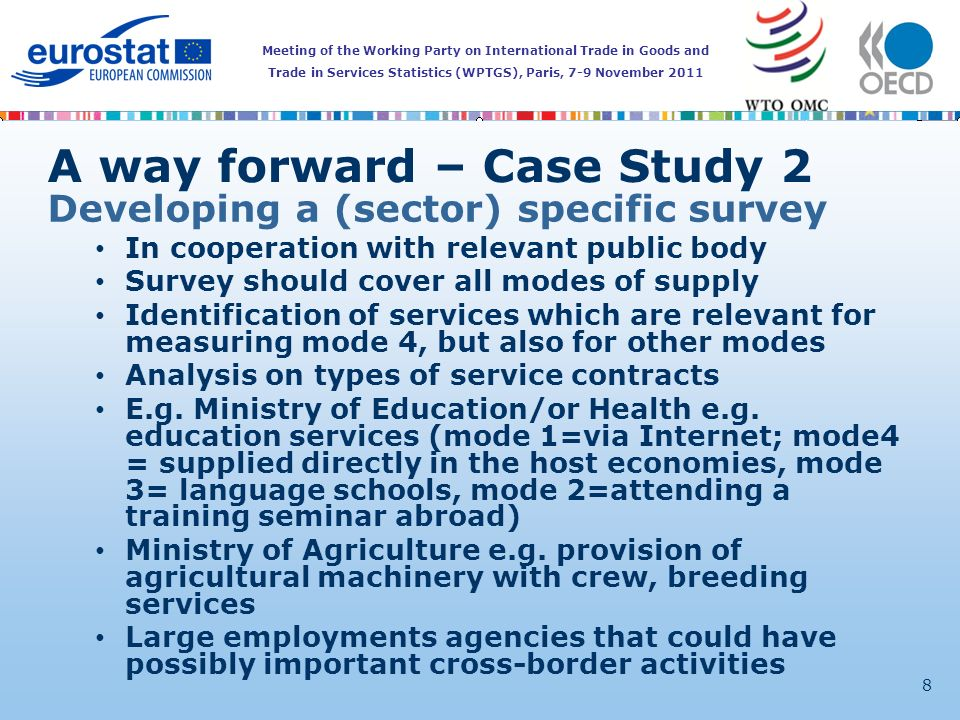 Meeting of the Working Party on International Trade in Goods and Trade in Services Statistics (WPTGS), Paris, 7-9 November 2011 8 Developing a (sector