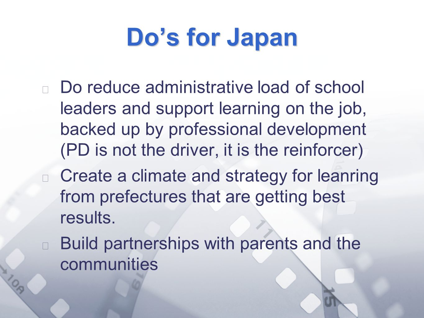 Option 2: Title font colour R- 255 G- 255 B- 153 Bullet font colour R- 0 G - 51 B - 102 Dos for Japan Do reduce administrative load of school leaders