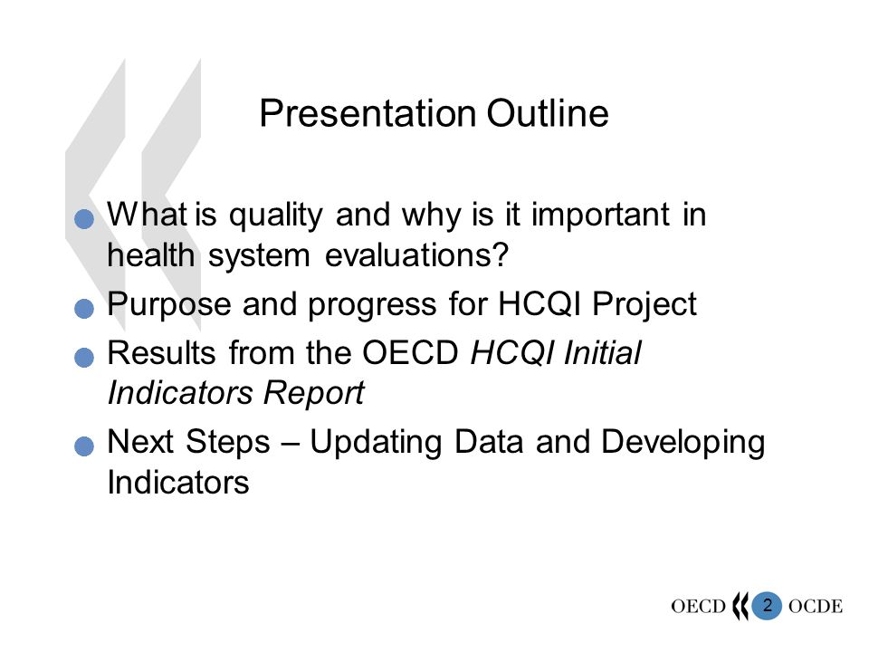 2 Presentation Outline What is quality and why is it important in health system evaluations.