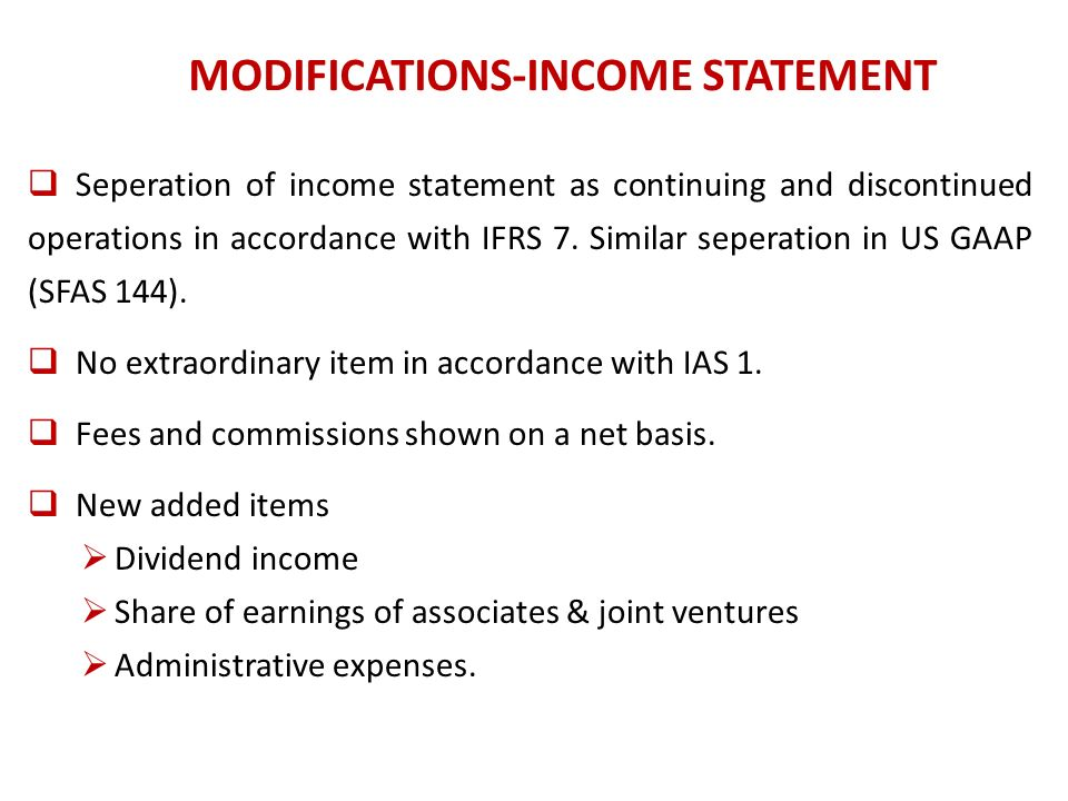 MODIFICATIONS-INCOME STATEMENT Seperation of income statement as continuing and discontinued operations in accordance with IFRS 7.