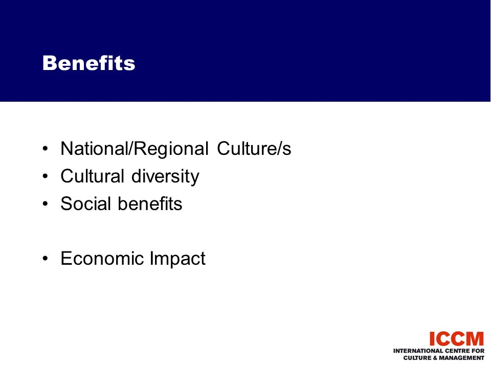 Benefits National/Regional Culture/s Cultural diversity Social benefits Economic Impact