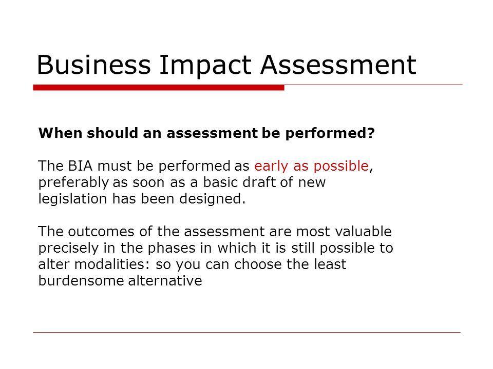 Business Impact Assessment When should an assessment be performed.