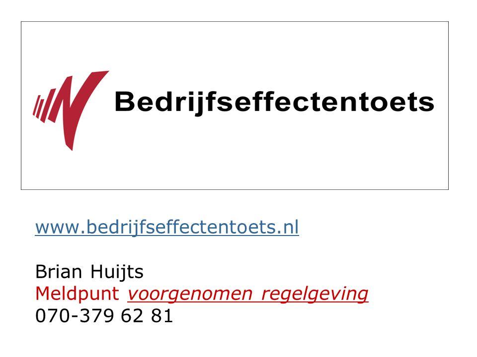 www.bedrijfseffectentoets.nl www.bedrijfseffectentoets.nl Brian Huijts Meldpunt voorgenomen regelgeving 070-379 62 81