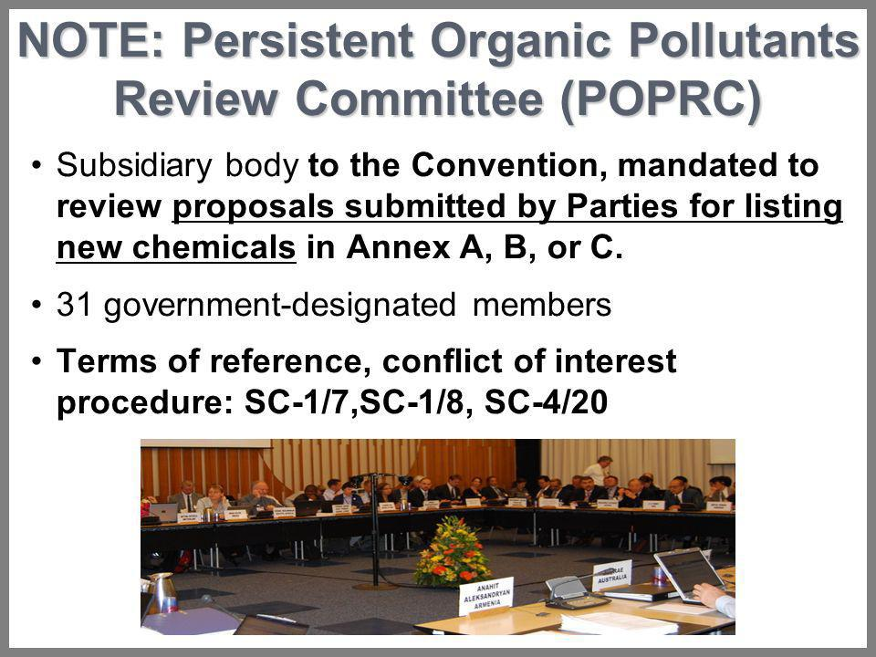 NOTE: Persistent Organic Pollutants Review Committee (POPRC) Subsidiary body to the Convention, mandated to review proposals submitted by Parties for