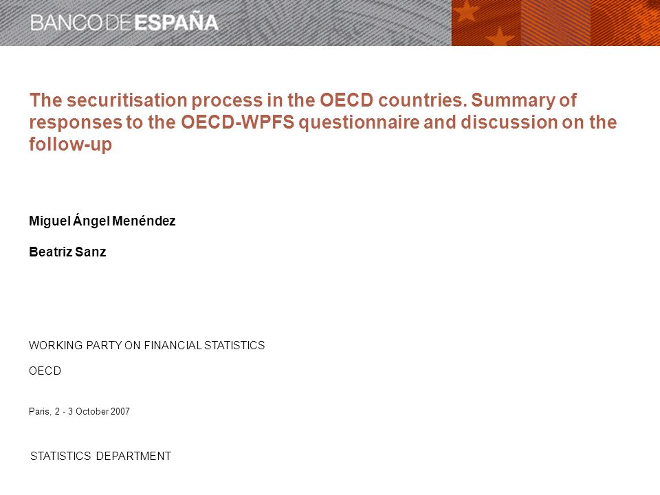 STATISTICS DEPARTMENT 2 The securitisation process in the OECD countries Contents 1.
