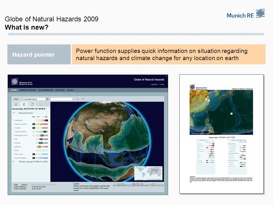 Hazard pointer Power function supplies quick information on situation regarding natural hazards and climate change for any location on earth Globe of