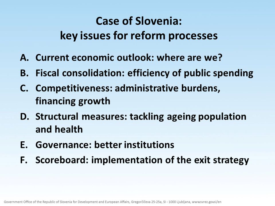 Case of Slovenia: key issues for reform processes A.Current economic outlook: where are we.