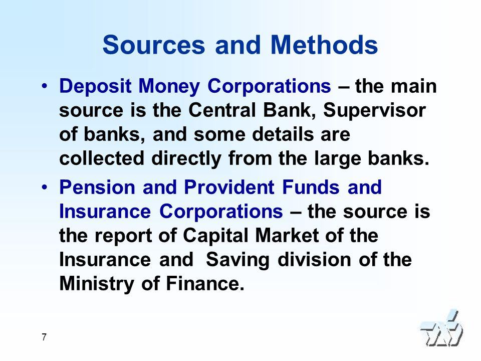 8 Sources and Methods Central Government – the source is the Ministry of Finance, Office of the Accountant General.