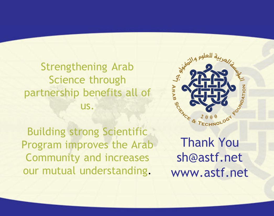 Strengthening Arab Science through partnership benefits all of us. Building strong Scientific Program improves the Arab Community and increases our mu