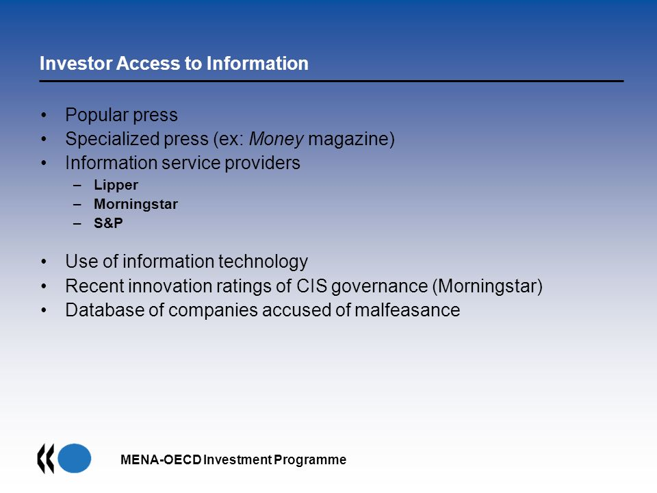 MENA-OECD Investment Programme Investor Access to Information Popular press Specialized press (ex: Money magazine) Information service providers –Lipp