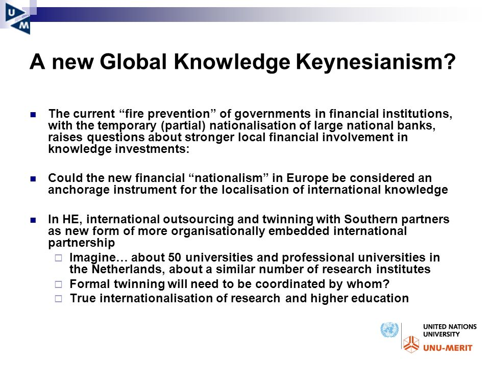 A new Global Knowledge Keynesianism? The current fire prevention of governments in financial institutions, with the temporary (partial) nationalisatio