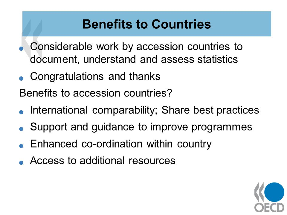 Considerable work by accession countries to document, understand and assess statistics Congratulations and thanks Benefits to accession countries? Int