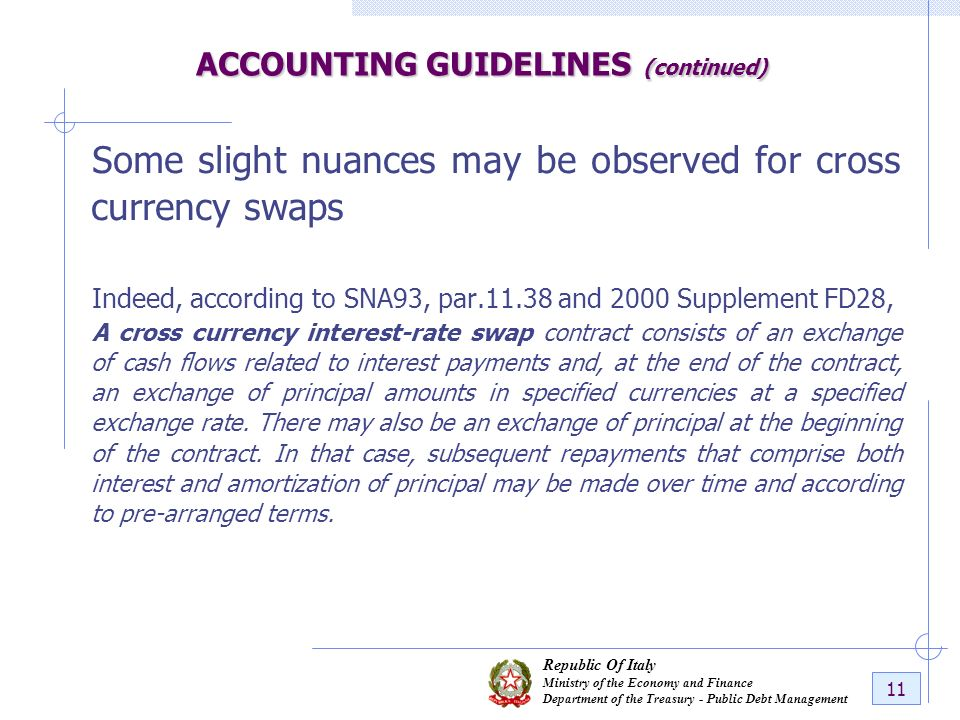 Republic Of Italy Ministry of the Economy and Finance Department of the Treasury - Public Debt Management 11 ACCOUNTING GUIDELINES (continued) Some sl