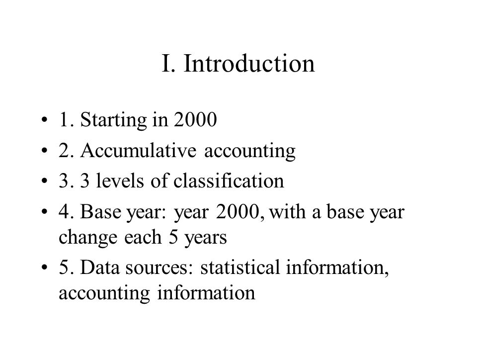 I. Introduction 1. Starting in Accumulative accounting 3.