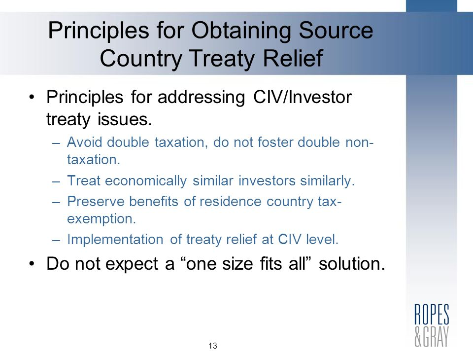 13 Principles for Obtaining Source Country Treaty Relief Principles for addressing CIV/Investor treaty issues.