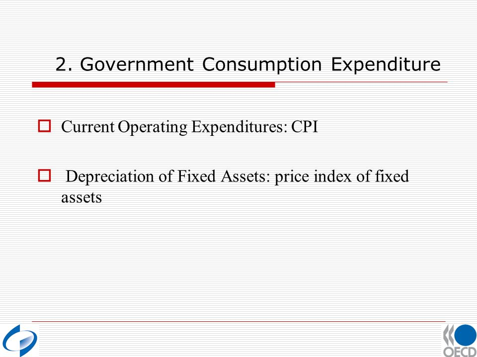 2. Government Consumption Expenditure Current Operating Expenditures: CPI Depreciation of Fixed Assets: price index of fixed assets